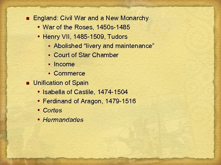 n n England: Civil War and a New Monarchy War of the Roses, 1450