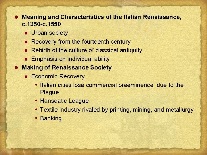 l Meaning and Characteristics of the Italian Renaissance, c. 1350 -c. 1550 n Urban