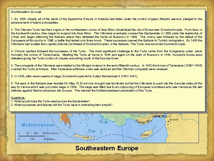 Southeastern Europe 1. By 1300 virtually all of the lands of the Byzantine Empire