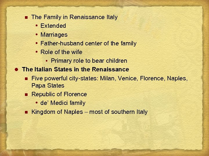 The Family in Renaissance Italy Extended Marriages Father-husband center of the family Role of