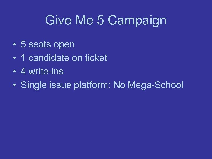 Give Me 5 Campaign • • 5 seats open 1 candidate on ticket 4