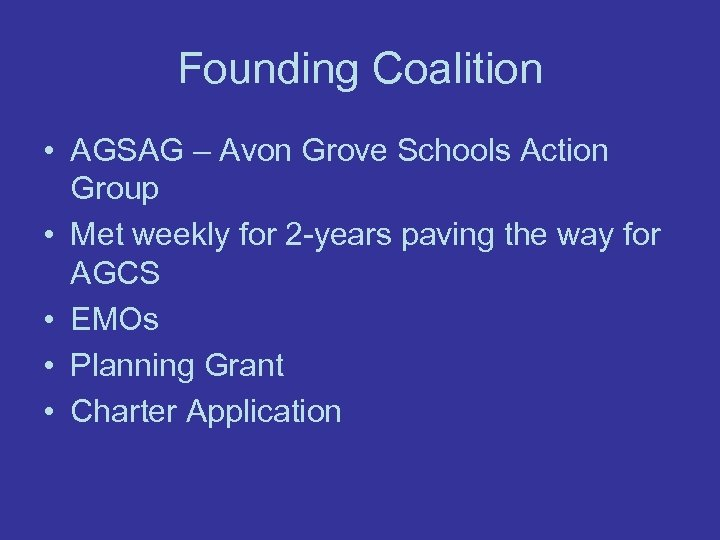 Founding Coalition • AGSAG – Avon Grove Schools Action Group • Met weekly for