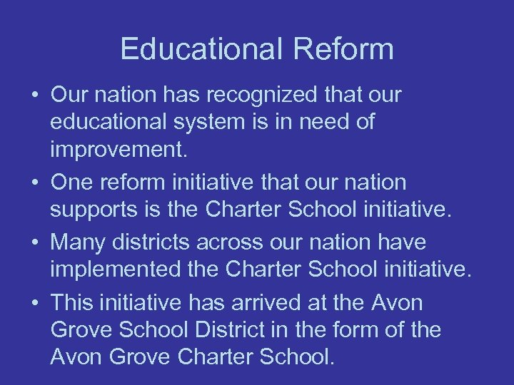 Educational Reform • Our nation has recognized that our educational system is in need