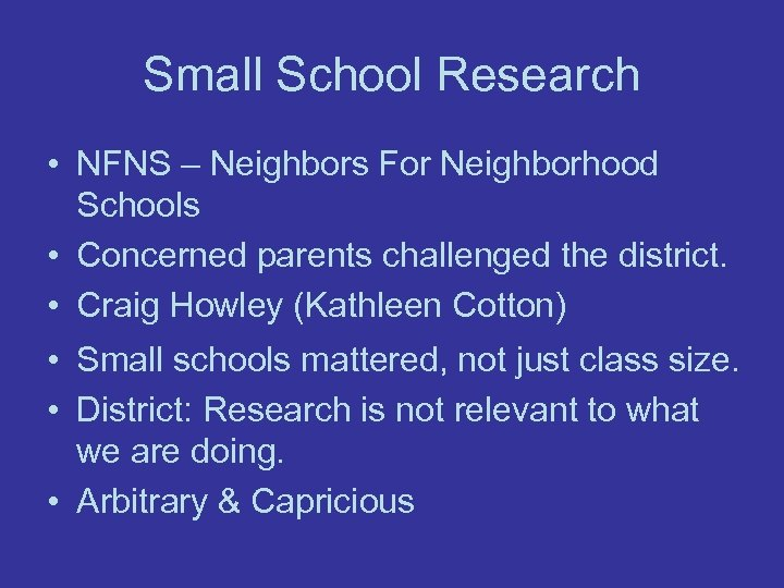 Small School Research • NFNS – Neighbors For Neighborhood Schools • Concerned parents challenged