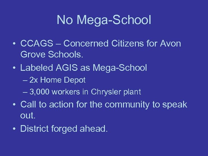 No Mega-School • CCAGS – Concerned Citizens for Avon Grove Schools. • Labeled AGIS