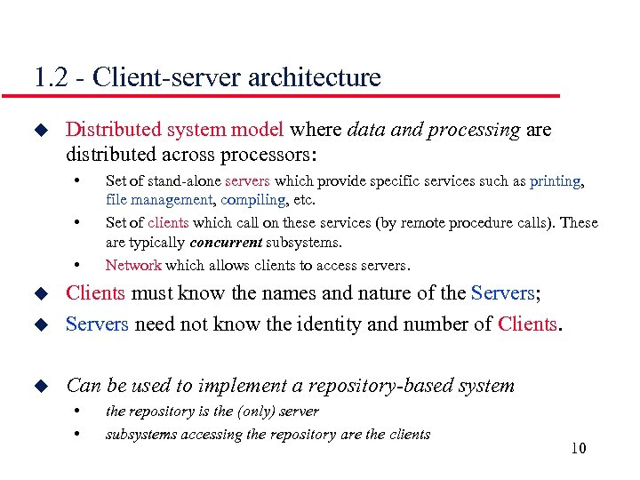 1. 2 - Client-server architecture u Distributed system model where data and processing are