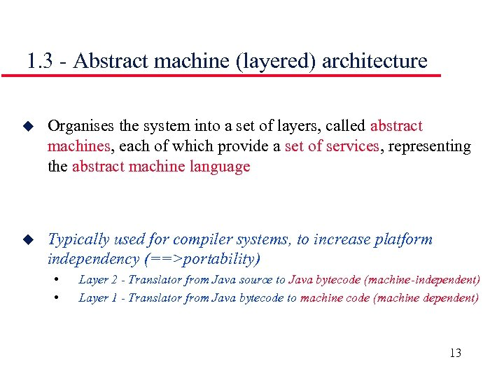 1. 3 - Abstract machine (layered) architecture u Organises the system into a set