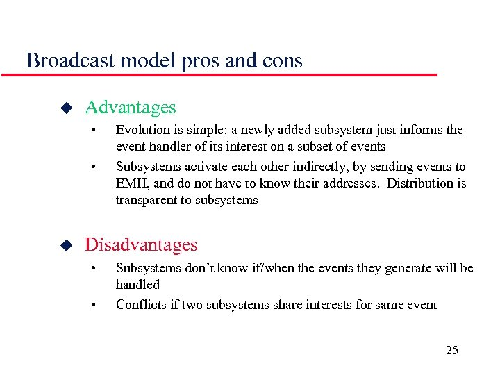 Broadcast model pros and cons u Advantages • • u Evolution is simple: a