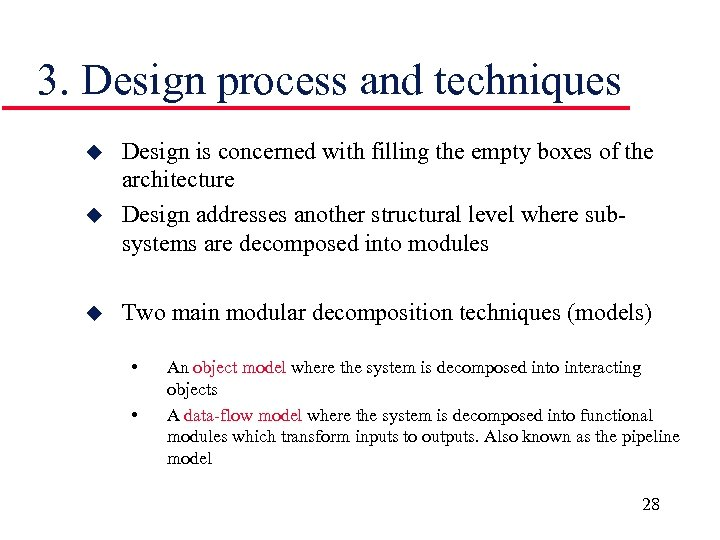3. Design process and techniques u u u Design is concerned with filling the