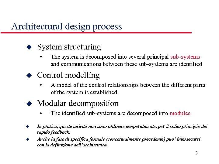 Architectural design process u System structuring • u Control modelling • u u A