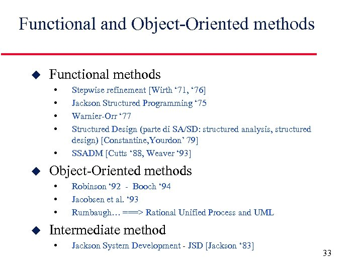Functional and Object-Oriented methods u Functional methods • • • u Object-Oriented methods •