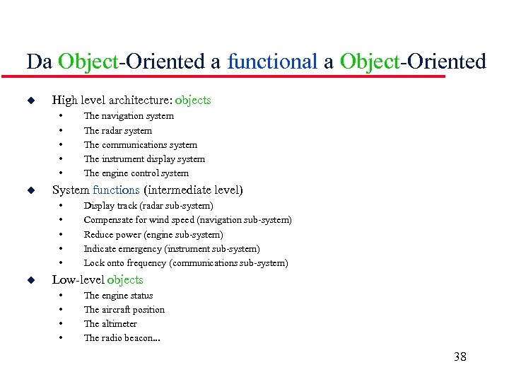 Da Object-Oriented a functional a Object-Oriented u High level architecture: objects • • •