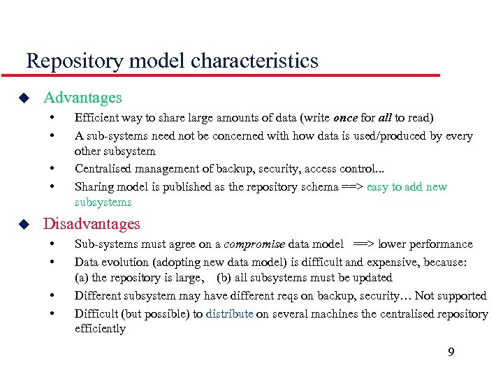 Repository model characteristics u Advantages • • u Efficient way to share large amounts
