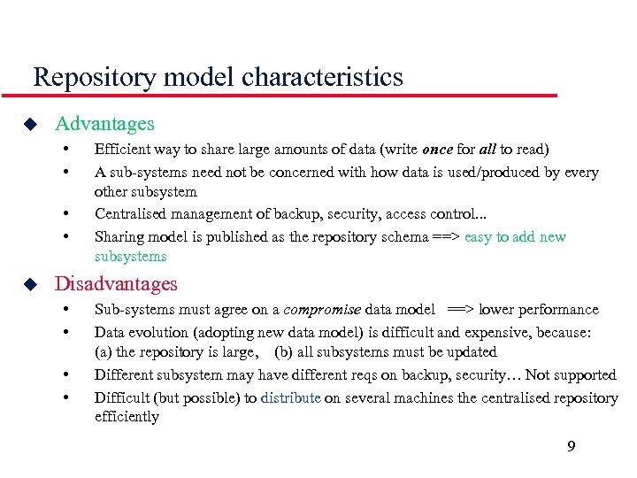 Repository model characteristics u Advantages • • u Efficient way to share large amounts