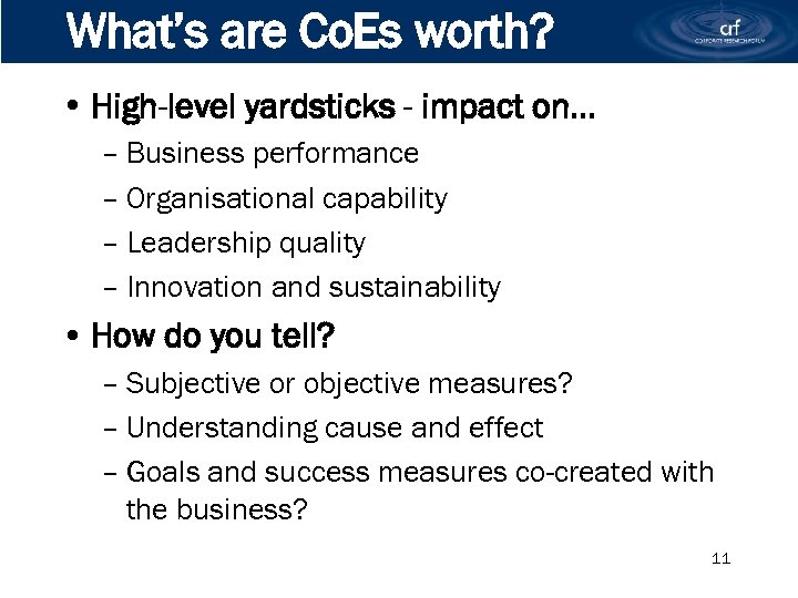 What's are Co. Es worth? • High-level yardsticks - impact on… – Business performance