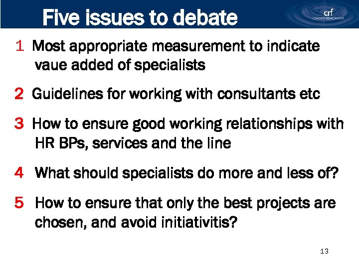 Five issues to debate 1 Most appropriate measurement to indicate vaue added of specialists