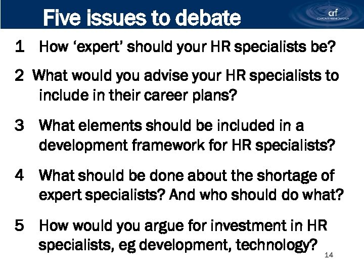 Five issues to debate 1 How 'expert' should your HR specialists be? 2 What