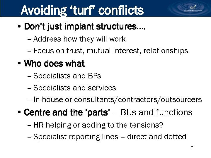 Avoiding 'turf' conflicts • Don't just implant structures…. – Address how they will work