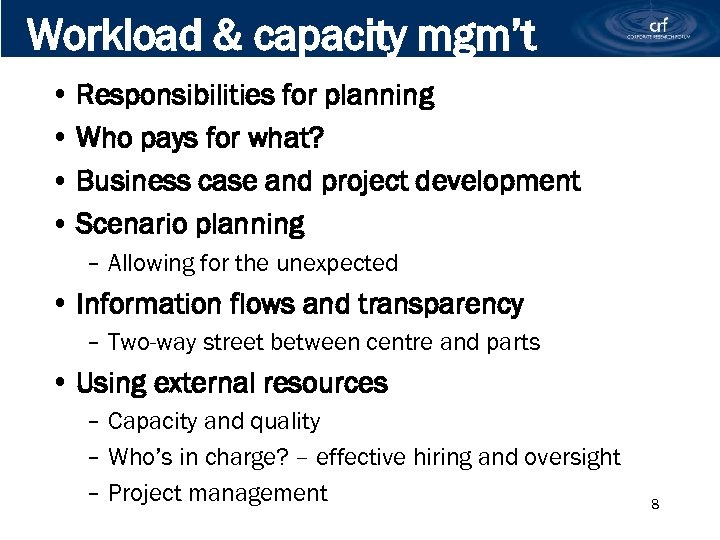 Workload & capacity mgm't • Responsibilities for planning • Who pays for what? •