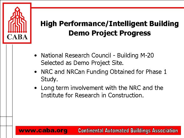 High Performance/Intelligent Building Demo Project Progress • National Research Council - Building M-20 Selected