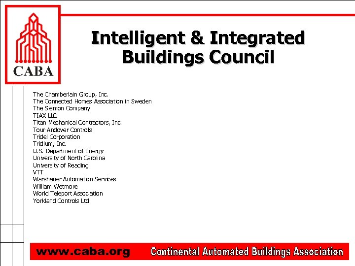 Intelligent & Integrated Buildings Council The Chamberlain Group, Inc. The Connected Homes Association in