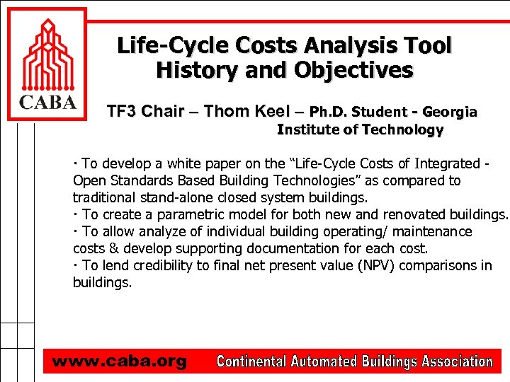 Life-Cycle Costs Analysis Tool History and Objectives TF 3 Chair – Thom Keel –