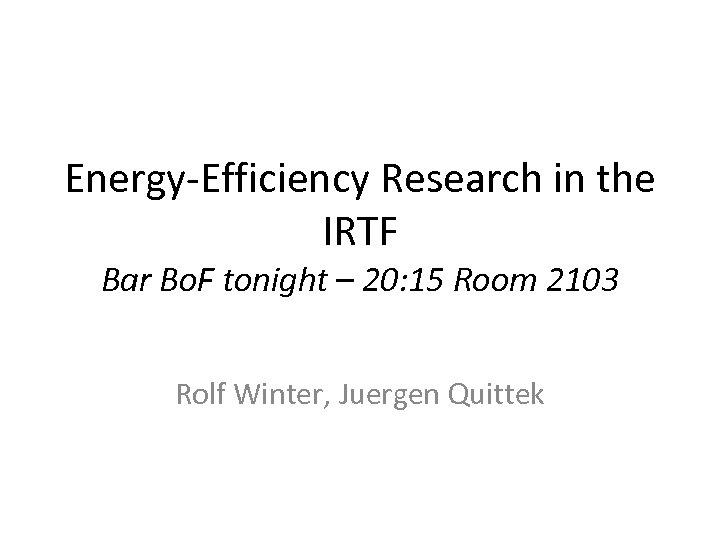 Energy-Efficiency Research in the IRTF Bar Bo. F tonight – 20: 15 Room 2103