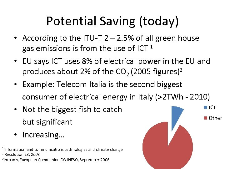 Potential Saving (today) • According to the ITU-T 2 – 2. 5% of all