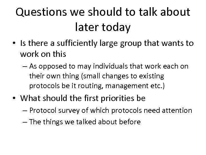 Questions we should to talk about later today • Is there a sufficiently large