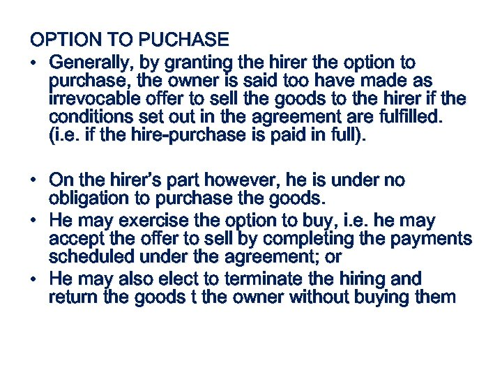 OPTION TO PUCHASE • Generally, by granting the hirer the option to purchase, the