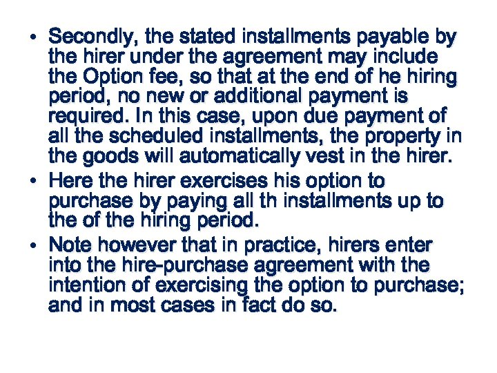 • Secondly, the stated installments payable by the hirer under the agreement may