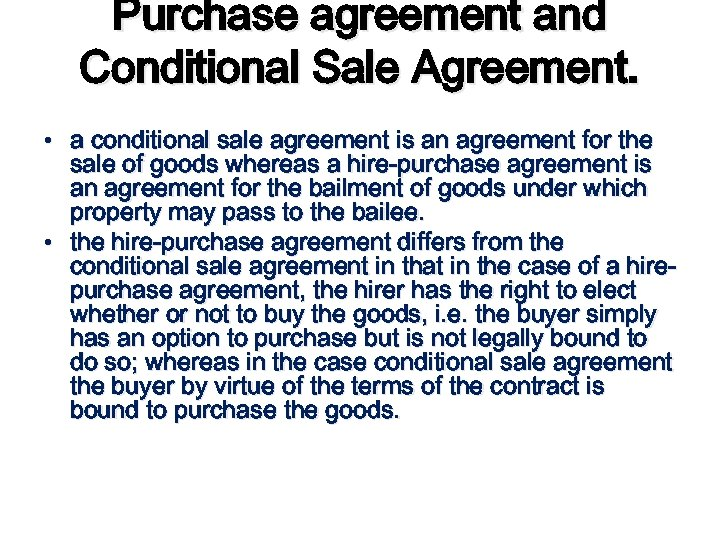 • Purchase agreement and Conditional Sale Agreement. is an agreement for the a