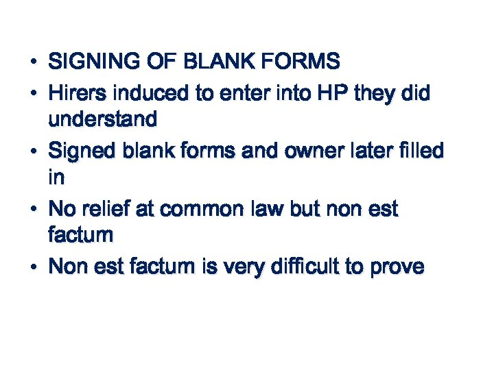 • SIGNING OF BLANK FORMS • Hirers induced to enter into HP they