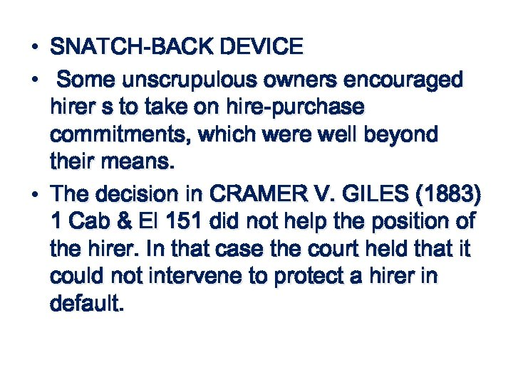 • SNATCH-BACK DEVICE • Some unscrupulous owners encouraged hirer s to take on