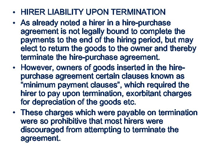 • HIRER LIABILITY UPON TERMINATION • As already noted a hirer in a