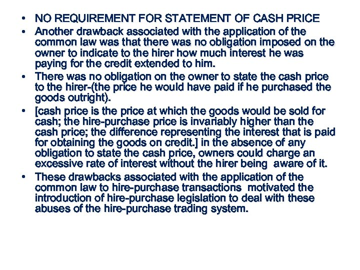 • NO REQUIREMENT FOR STATEMENT OF CASH PRICE • Another drawback associated with