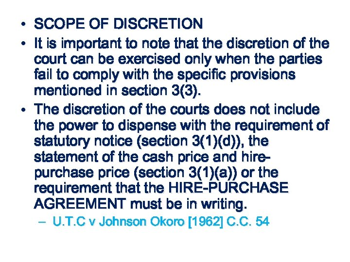 SCOPE OF DISCRETION It is important to note that the discretion of the court