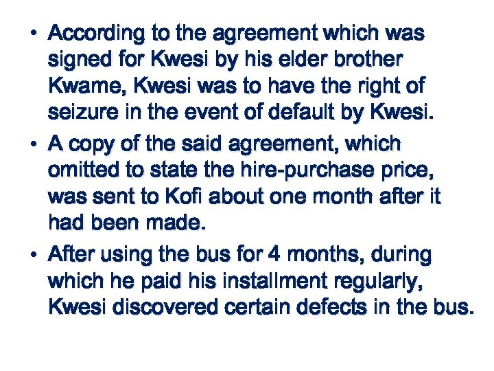 • According to the agreement which was signed for Kwesi by his elder