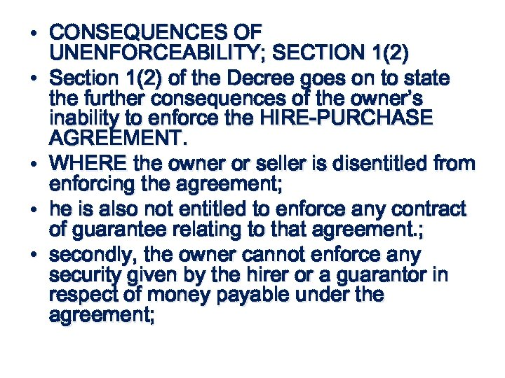 • CONSEQUENCES OF UNENFORCEABILITY; SECTION 1(2) • Section 1(2) of the Decree goes