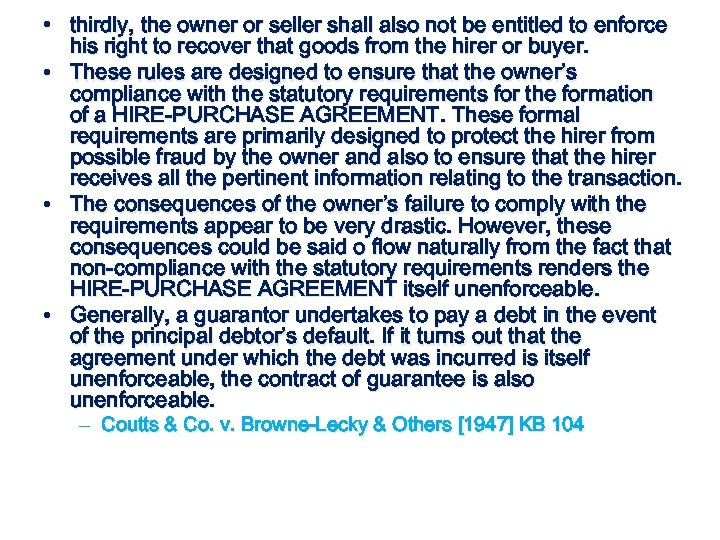 • thirdly, the owner or seller shall also not be entitled to enforce