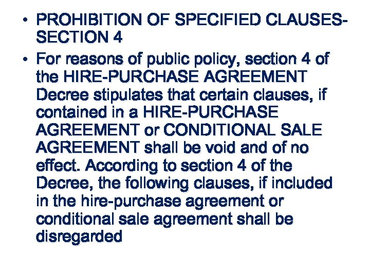 • PROHIBITION OF SPECIFIED CLAUSESSECTION 4 • For reasons of public policy, section