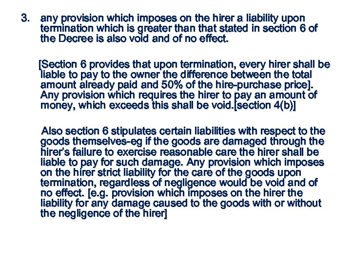 3. any provision which imposes on the hirer a liability upon termination which is