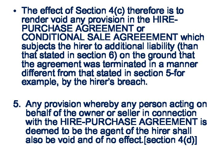 • The effect of Section 4(c) therefore is to render void any provision