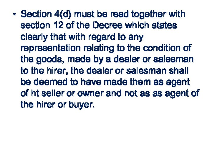 • Section 4(d) must be read together with section 12 of the Decree