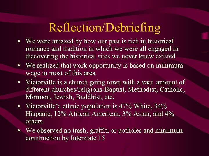 Reflection/Debriefing • We were amazed by how our past is rich in historical romance