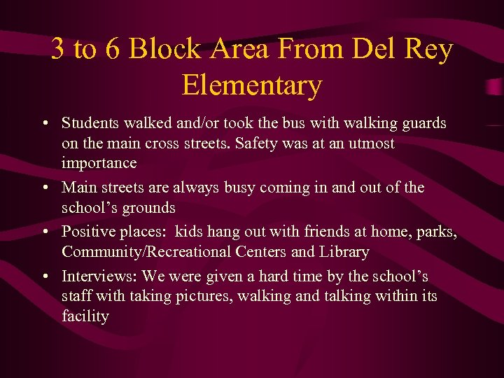 3 to 6 Block Area From Del Rey Elementary • Students walked and/or took