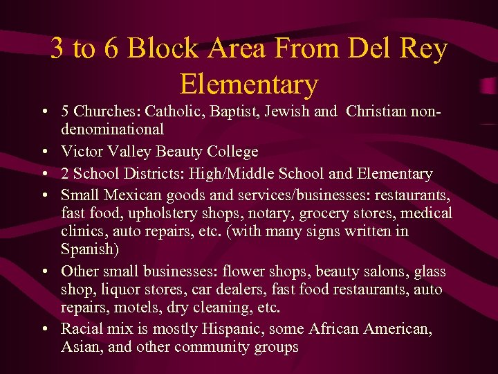 3 to 6 Block Area From Del Rey Elementary • 5 Churches: Catholic, Baptist,