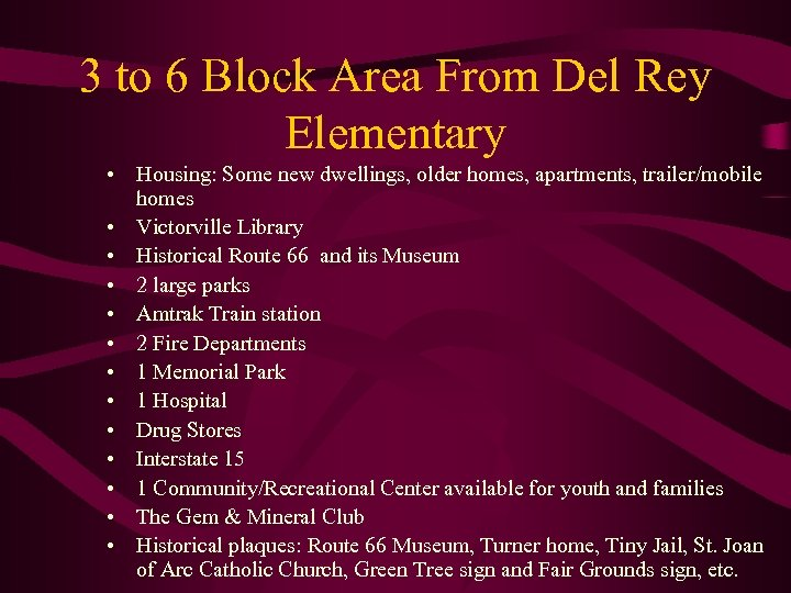 3 to 6 Block Area From Del Rey Elementary • Housing: Some new dwellings,