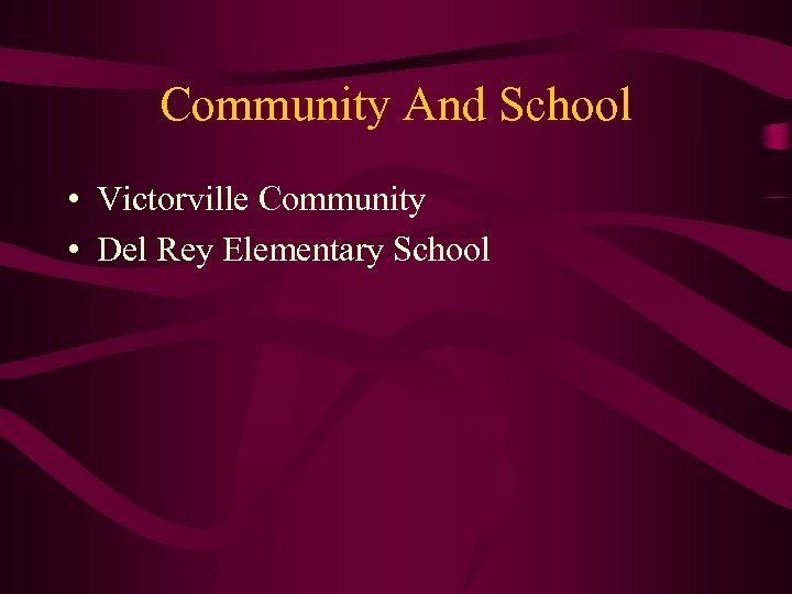 Community And School • Victorville Community • Del Rey Elementary School