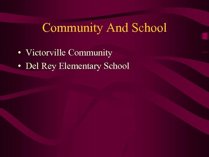 Community And School • Victorville Community • Del Rey Elementary School